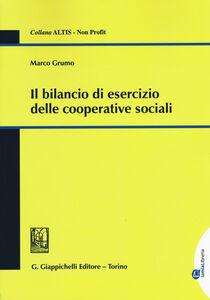 Libro Il bilancio di esercizio delle cooperative sociali Marco Grumo
