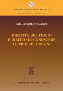 Identità del figlio e diritto di conoscere le proprie origini