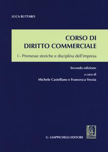Corso di diritto commerciale. Premesse storiche e disciplina dell'impresa. Vol. 1