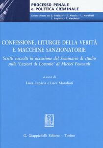 Libro Confessione, liturgie della verità e macchine sanzionatorie. Scritti raccolti in occasione del Seminario di studio sulle «Lezioni di Lovanio» di Michel Foucault