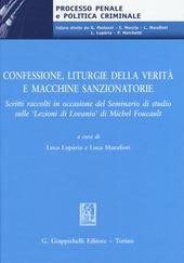 Confessione, liturgie della verità e macchine sanzionatorie. Scritti raccolti in occasione del Seminario di studio sulle «Lezioni di Lovanio» di Michel Foucault