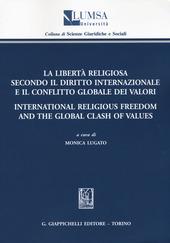 La libertà religiosa secondo il diritto internazionale e il conflitto globale dei valori-International religious freedom and the global clash of values