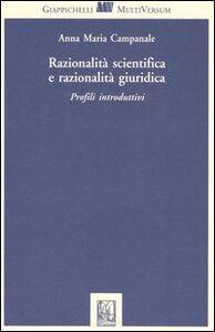Foto Cover di Razionalità scientifica e razionalità giuridica. Profili introduttivi, Libro di Anna M. Campanale, edito da Giappichelli
