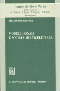 Libro Modelli penali e società multiculturale Alessandro Bernardi