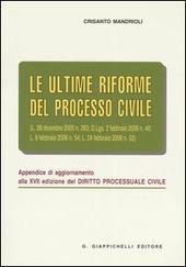 Le ultime riforme del processo civile. Appendice di aggiornamento alla XVII edizione del «Diritto processuale civile»