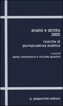 Analisi e diritto 2005. Ricerche di giurisprudenza analitica.pdf