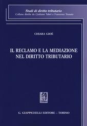 Il reclamo e la mediazione nel diritto tributario