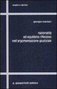 Foto Cover di Razionalità ed equilibrio riflessivo nell'argomentazione giudiziale, Libro di Giorgio Maniaci, edito da Giappichelli