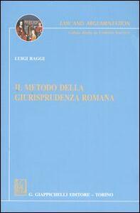 Foto Cover di Il metodo della giurisprudenza romana, Libro di Luigi Raggi, edito da Giappichelli