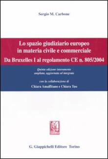Voluntariadobaleares2014.es Lo spazio giuridico europeo in materia civile e commerciale. Da Bruxelles I al regolamento CE n. 805/2004 Image