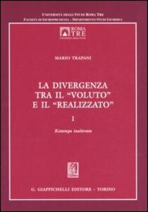 La divergenza tra il «voluto» e il «realizzato». Vol. 1 - Mario Trapani - copertina
