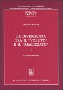 Libro La divergenza tra il «voluto» e il «realizzato». Vol. 1 Mario Trapani