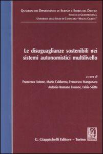 Libro Le disuguaglianze sostenibili nei sistemi autonomistici multilivello