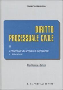 Rallydeicolliscaligeri.it Diritto processuale civile. Vol. 3: I procedimenti speciali di cognizione e i giudizi arbitrali. Image