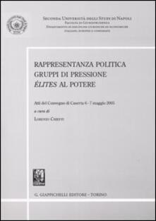 Winniearcher.com Rappresentanza politica. Gruppi di pressione. Élites al potere. Atti del convegno (Caserta, 6-7 maggio 2005) Image