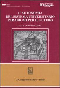 Foto Cover di L' autonomia del sistema universitario. Paradigmi per il futuro. Atti del Convegno (Roma, 22 marzo 2006), Libro di  edito da Giappichelli