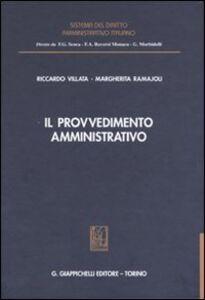 Libro Il provvedimento amministrativo Riccardo Villata , Margherita Ramajoli