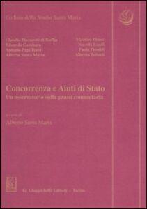 Libro Concorrenza e aiuti di Stato. Un osservatorio sulla prassi comunitaria