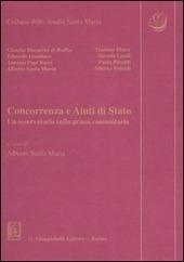Concorrenza e aiuti di Stato. Un osservatorio sulla prassi comunitaria