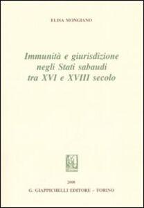 Foto Cover di Immunità e giurisdizione negli Stati Sabaudi tra XVI e XVIII secolo, Libro di Elisa Mongiano, edito da Giappichelli
