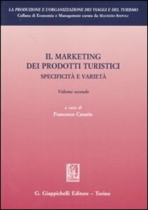Foto Cover di Il marketing dei prodotti turistici. Specificità e varietà. Vol. 2, Libro di  edito da Giappichelli