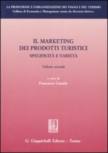 Libro Il marketing dei prodotti turistici. Specificità e varietà. Vol. 2