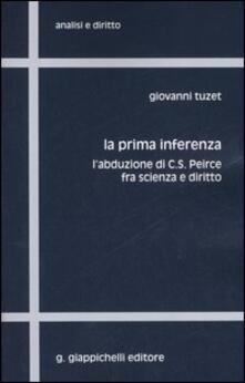 La prima inferenza. Labduzione di C. S. Peirce fra scienza e diritto.pdf