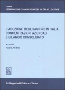 Libro L' adozione degli IAS/IFRS in Italia: concentrazioni aziendali e bilancio consolidato