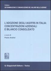 L' adozione degli IAS/IFRS in Italia: concentrazioni aziendali e bilancio consolidato