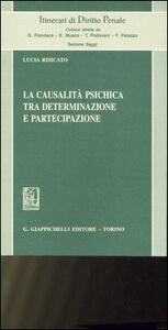 Foto Cover di La causalità psichica tra determinazione e partecipazione, Libro di Lucia Risicato, edito da Giappichelli