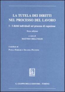 Cefalufilmfestival.it La tutela dei diritti nel processo del lavoro. Vol. 1: I diritti individuali nel processo di cognizione. Image