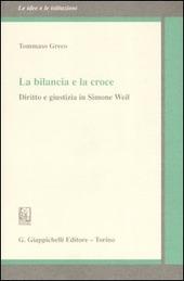 La bilancia e la croce. Diritto e giustizia in Simone Weil