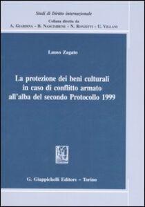 Foto Cover di La protezione dei beni culturali in caso di conflitto armato all'alba del secondo Protocollo 1999, Libro di Lauso Zagato, edito da Giappichelli