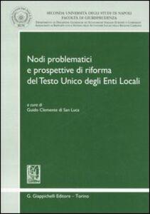 Foto Cover di Nodi problematici e prospettive di riforma del Testo Unico degli Enti Locali. Atti del Convegno (Napoli, 6-7 luglio 2006), Libro di  edito da Giappichelli