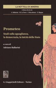 Libro Prometeo. Studi sulla uguaglianza, la democrazia, la laicità dello Stato