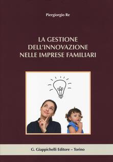 La gestione dellinnovazione nelle imprese familiari.pdf