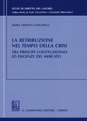 La retribuzione nel tempo della crisi tra principi costituzionali ed esigenze del mercato