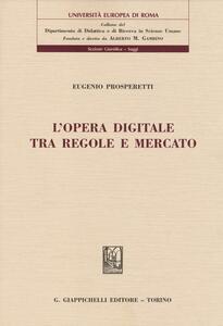 L' opera digitale tra regole e mercato