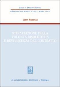 Foto Cover di Ritrattazione della volontà risolutoria e reviviscenza del contratto, Libro di Luisa Pascucci, edito da Giappichelli