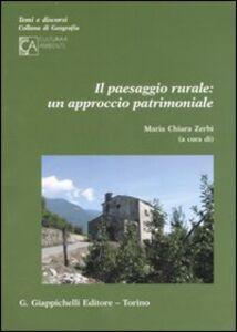 Libro Il paesaggio rurale: un approccio patrimoniale