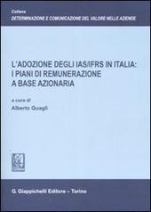 L' adozione degli IAS/IFRS in Italia: i piani di remunerazione a base azionaria
