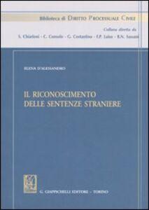 Libro Il riconoscimento delle sentenze straniere Elena D'Alessandro