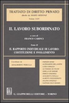 Birrafraitrulli.it Il lavoro subordinato. Vol. 2: Il rapporto individuale di lavoro: costituzione e svolgimento. Image