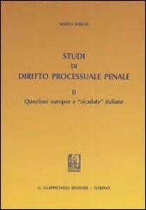 Studi di diritto processuale penale. Vol. 2: Questioni europee e «ricadute» italiane.