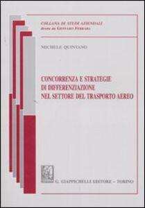 Libro Concorrenza e strategie di differenziazione nel settore del trasporto aereo Michele Quintano