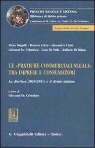 Foto Cover di Le «pratiche commerciali sleali» tra imprese e consumatori. La direttiva 2005/29/CE e il diritto italiano, Libro di  edito da Giappichelli