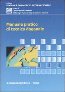 Foto Cover di Manuale pratico di tecnica doganale, Libro di  edito da Giappichelli