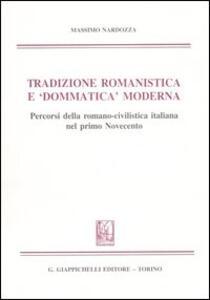 Tradizione romanistica e «dommatica» moderna. Percorsi della romano-civilistica italiana nel primo Novecento