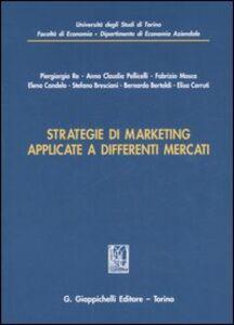 Libro Strategie di marketing applicate a differenti mercati