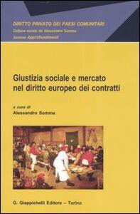 Libro Giustizia sociale e mercato nel diritto europeo dei contratti
